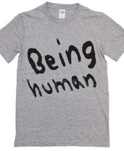 Being Human T-shirt