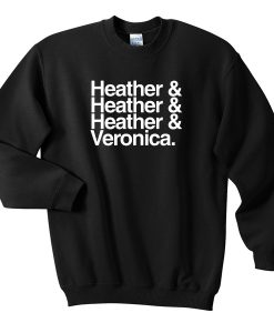 Heather & Veronica sweatshirt