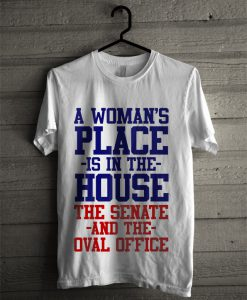 A woman places is in the house T-shirt
