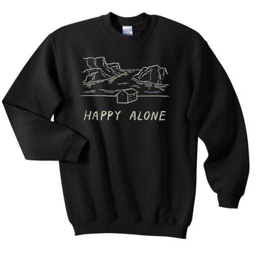Happy alone Sweatshirt