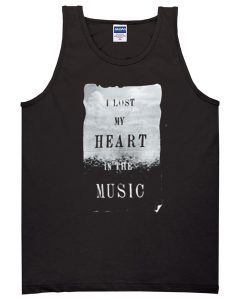 I lost my heart in the music tanktop