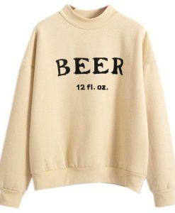 Beer12 fl oz Sweatshirt