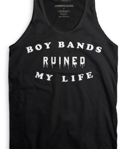 Boy bands ruined my life Tanktop