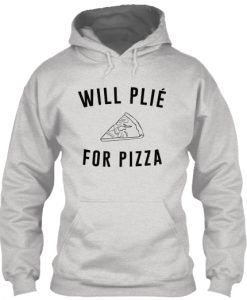 will plie for pizza Hoodie