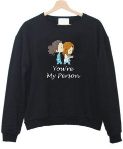 You're my person sweatshirt