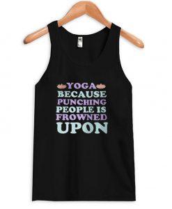 Yoga because punching tanktop