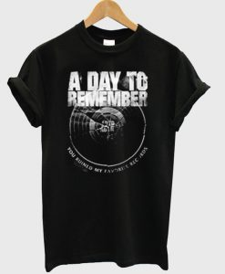 a day to remember you ruined my favorite record T-shirt