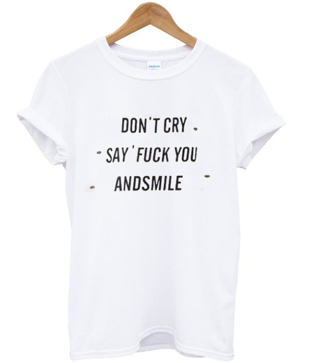 Don t cry say fuck you and smile