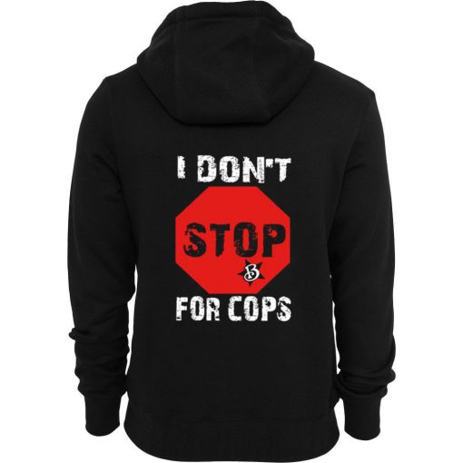 I Don't For Cops Back Hoodie