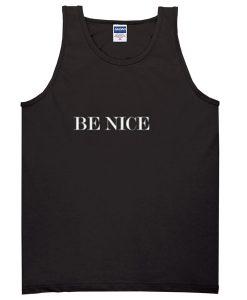 Be NIce Tank top