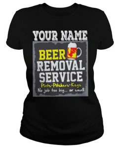 Your Name Beer Removal Service T-Shirt