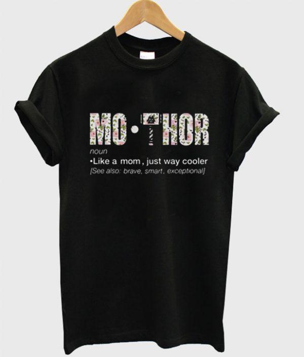 Mo Thor Like a Mom Just Way Cooler T-Shirt
