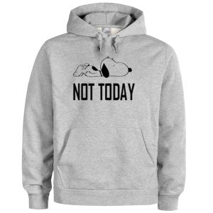 Not Today Snoopy Hoodie