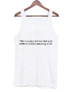 This Is A Very Seriuos Text Post Tank top