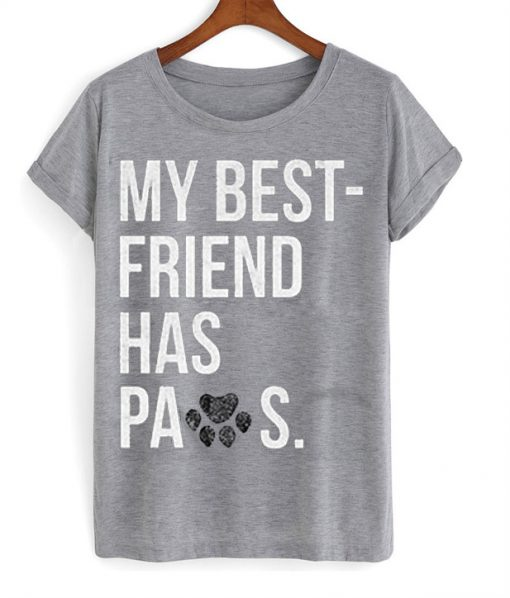 My Best Friend Has Paws T-Shirt