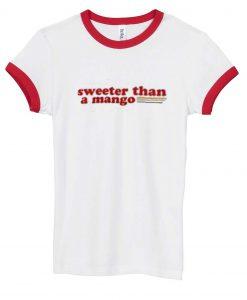 Sweeter Than A Mango Ringer T-Shirt