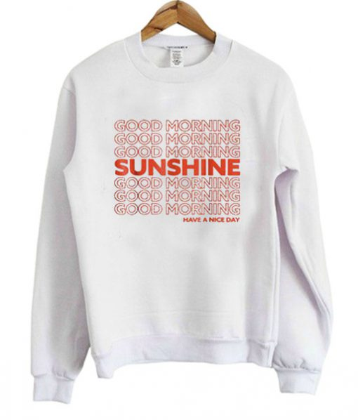 Good Morning Sunshine Sweatshirt