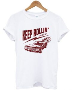 Keep Rollin' With It T-Shirt