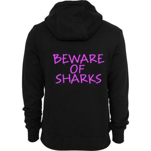 Beware Of Sharks Back Hoodie
