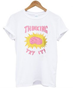 Thinking Try It T-Shirt