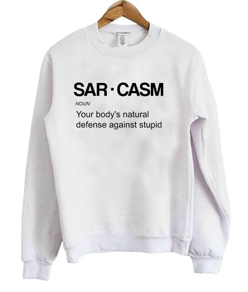 Sarcasm Sweatshirt