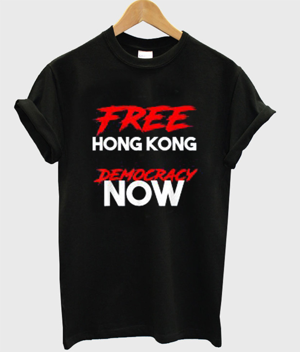 Free Hongkong Democracy Now T-Shirt