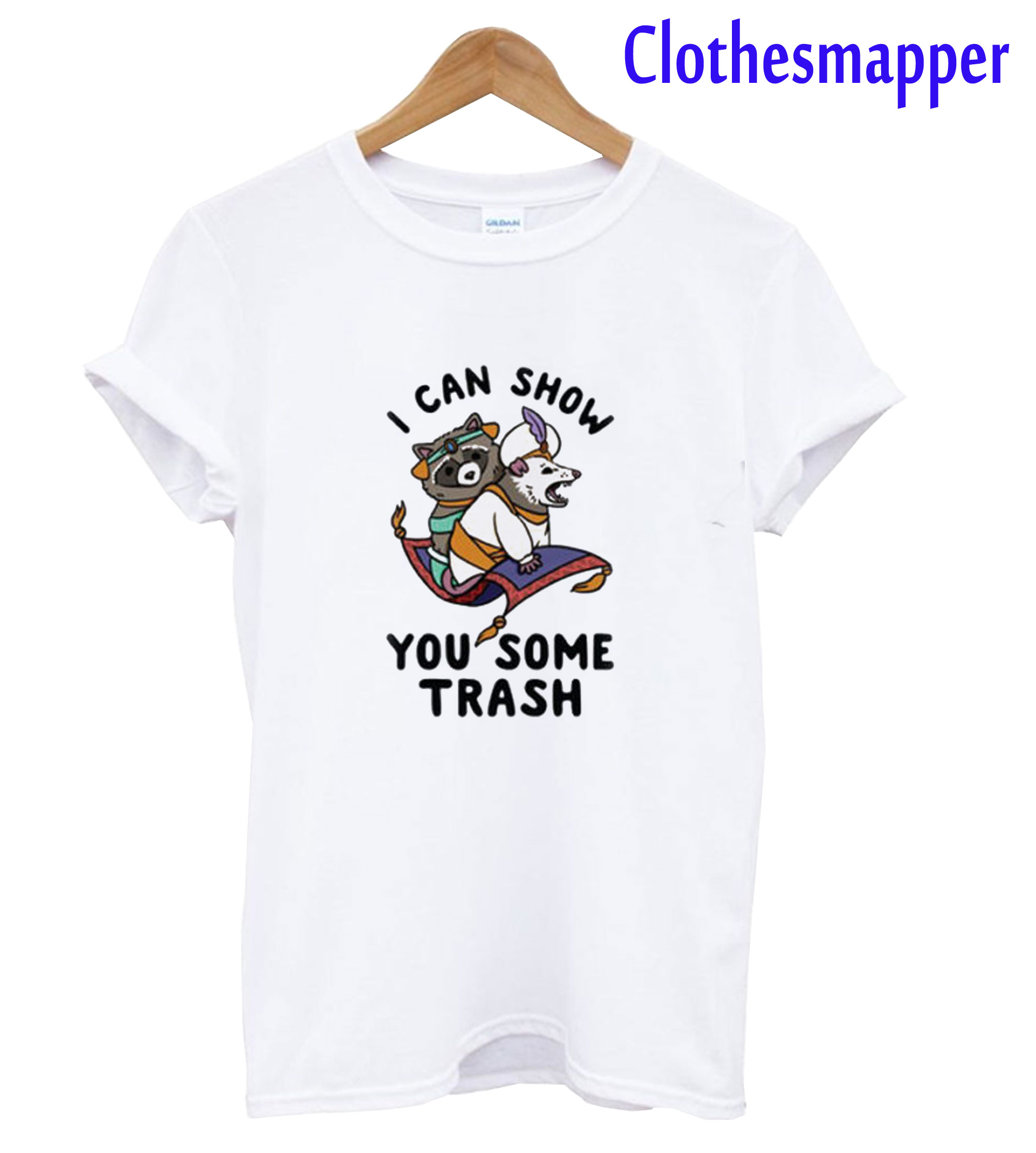 I Can Show You Some Trash T-Shirt